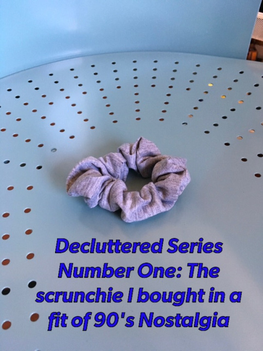 The Decluttering Chronicles Part 1: The Scrunchie